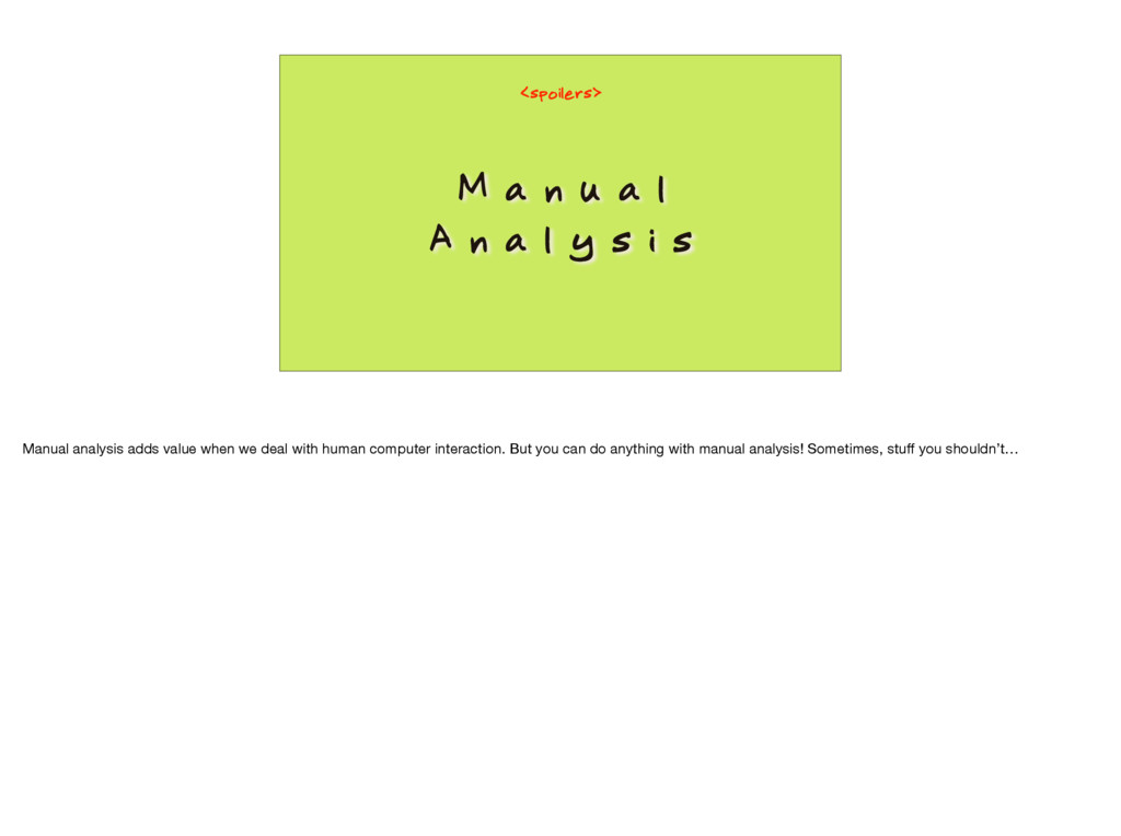 M a n u a l A n a l y s i s <spoilers> Manual a...