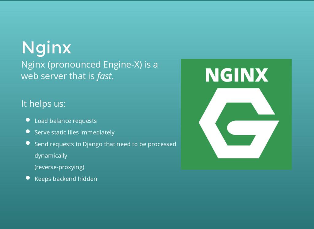 Nginx Nginx Nginx (pronounced Engine-X) is a we...