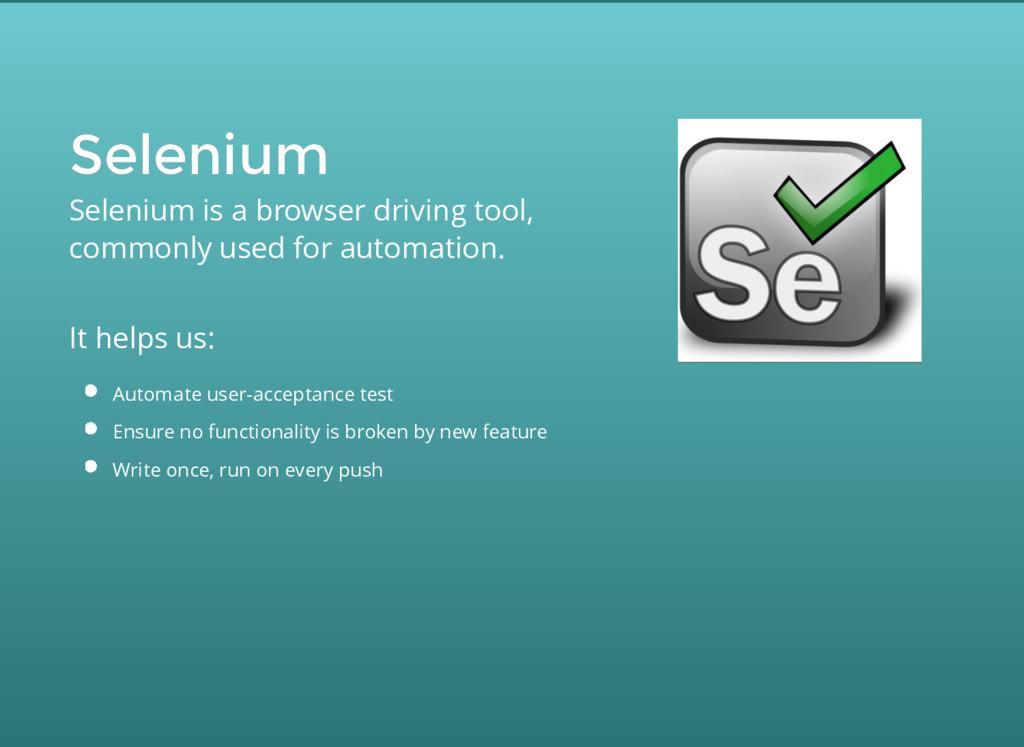 Selenium Selenium Selenium is a browser driving...