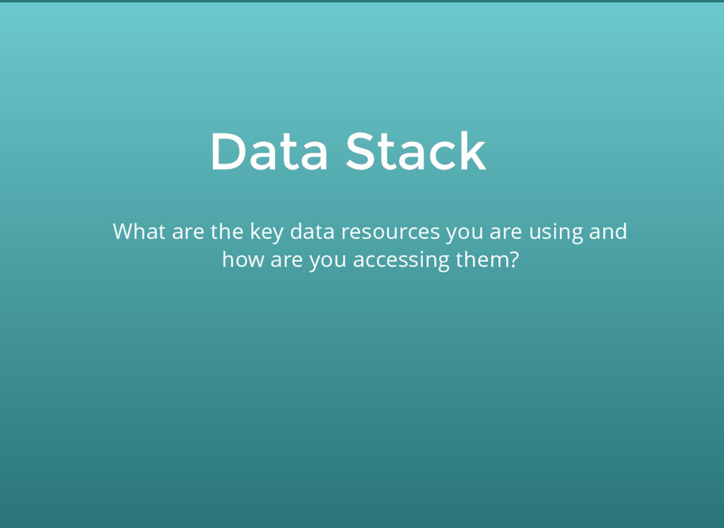 Data Stack Data Stack What are the key data res...
