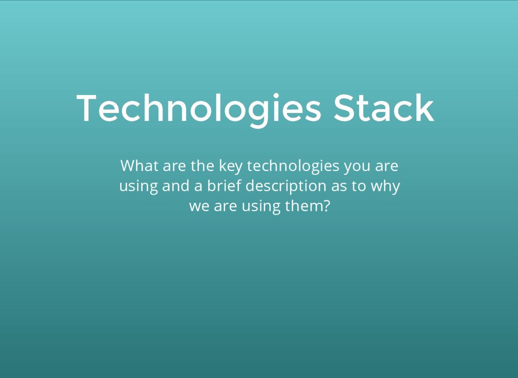 Technologies Stack Technologies Stack What are ...