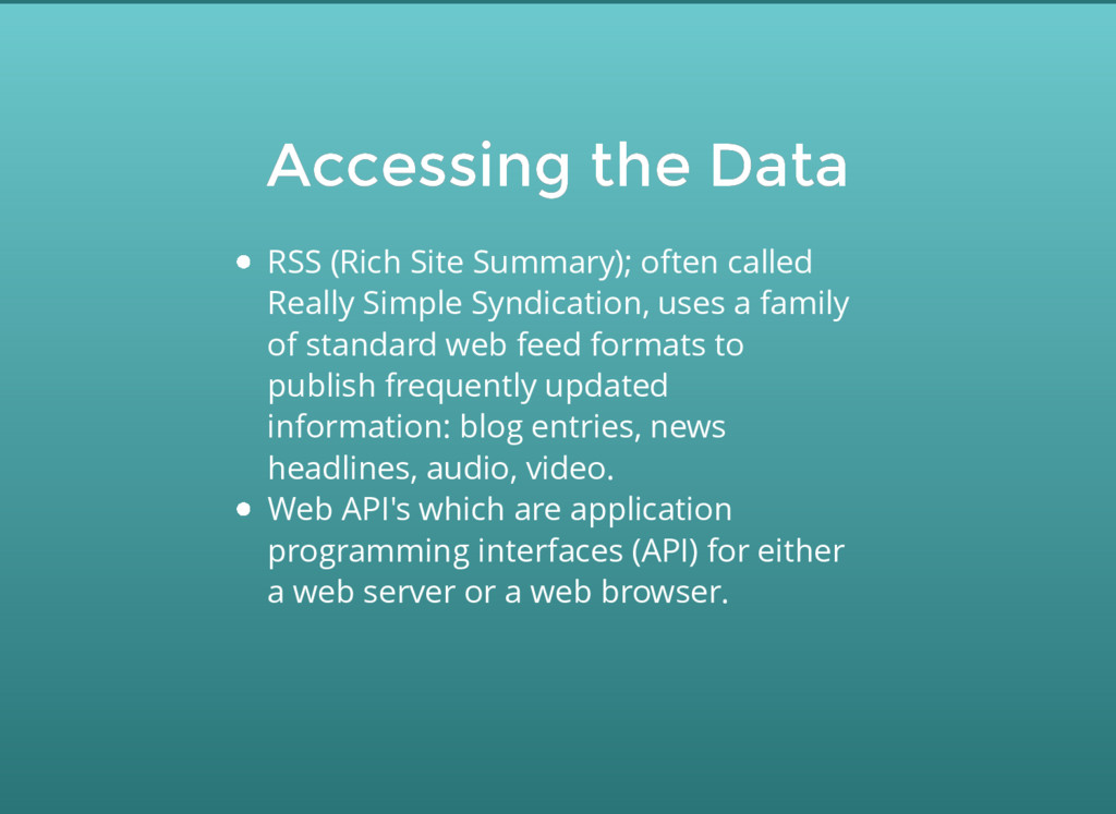Accessing the Data Accessing the Data RSS (Rich...
