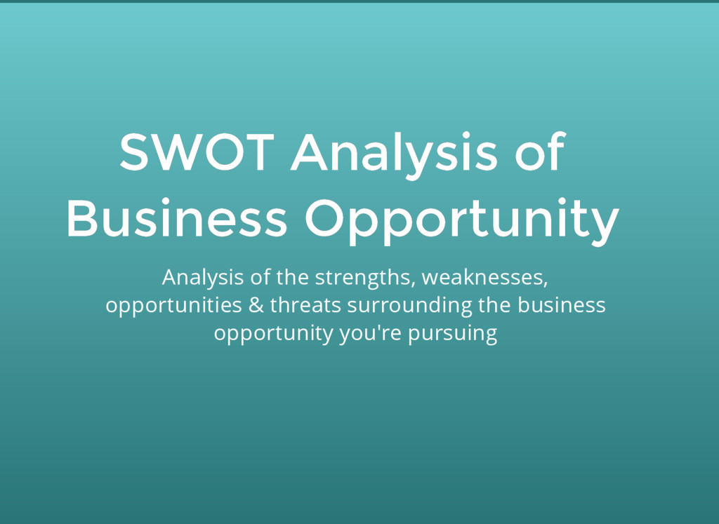 SWOT Analysis of SWOT Analysis of Business Oppo...