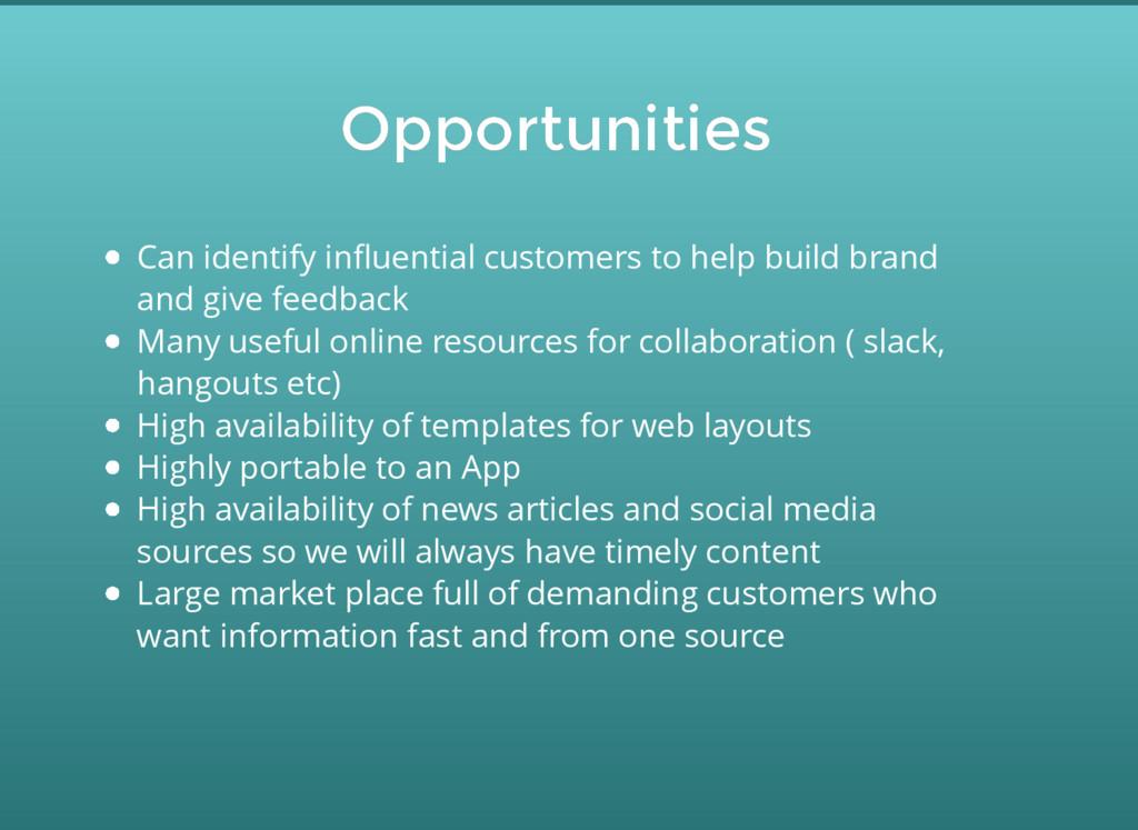 Opportunities Opportunities Can identify influen...