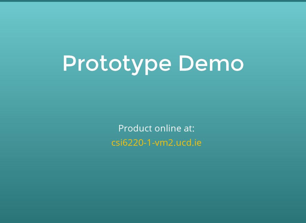 Prototype Demo Prototype Demo Product online at...