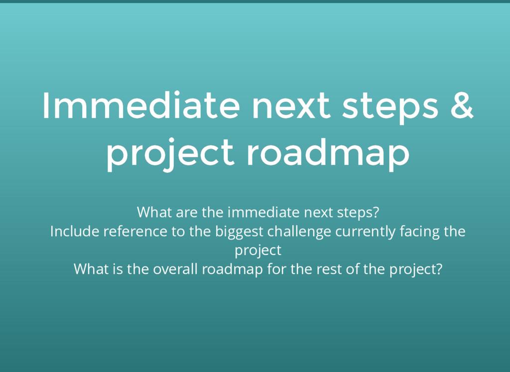 Immediate next steps & Immediate next steps & p...