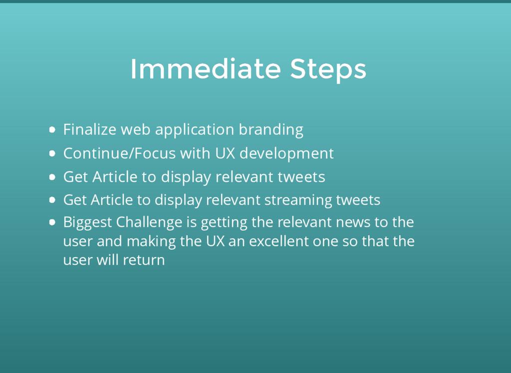 Immediate Steps Immediate Steps Finalize web ap...