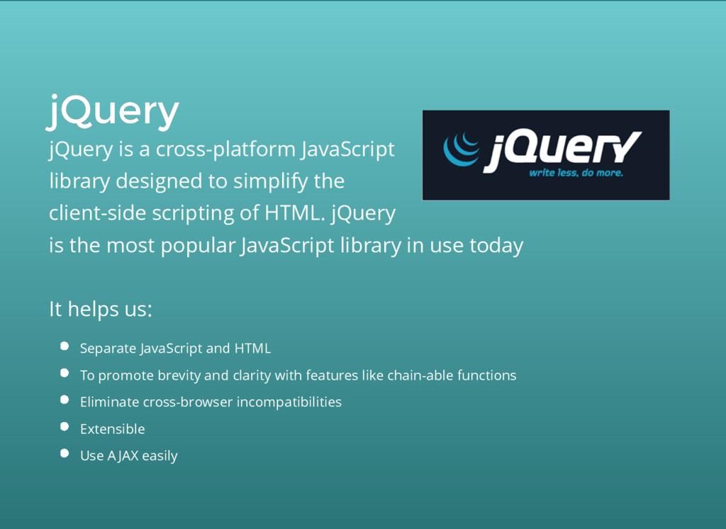 jQuery jQuery jQuery is a cross-platform JavaSc...