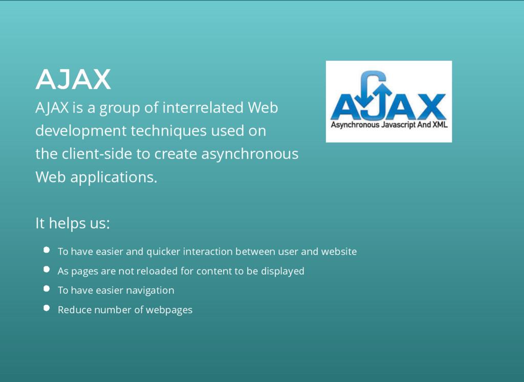 AJAX AJAX AJAX is a group of interrelated Web d...