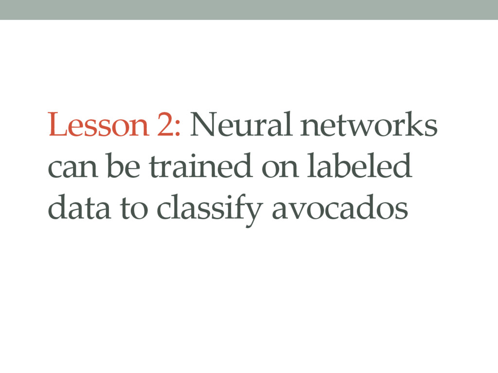 Lesson 2: Neural networks can be trained on lab...