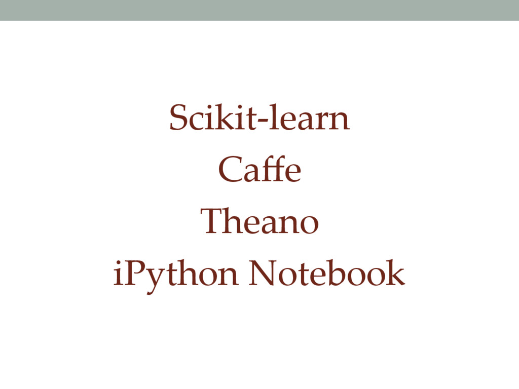 Scikit-learn Caffe Theano iPython Notebook