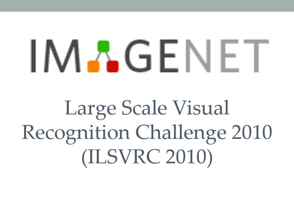 Large Scale Visual Recognition Challenge 2010 (...