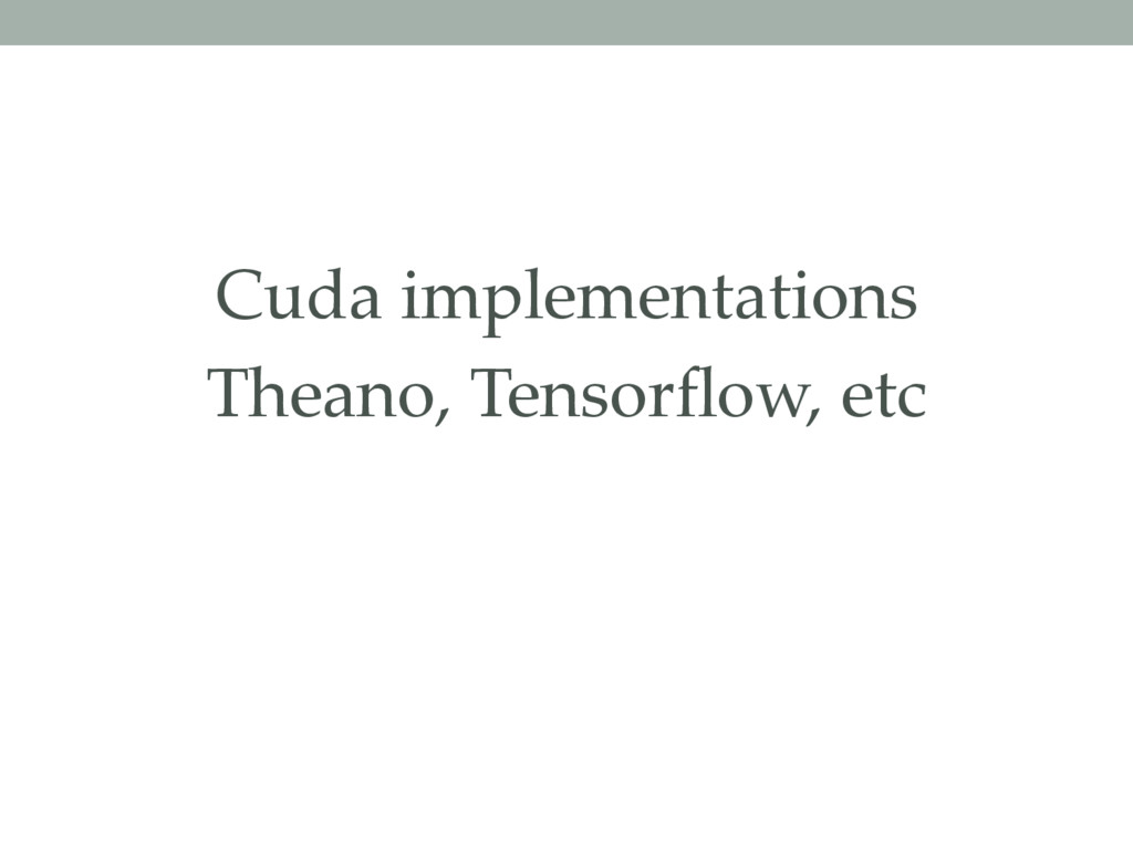 Cuda implementations Theano, Tensorflow, etc