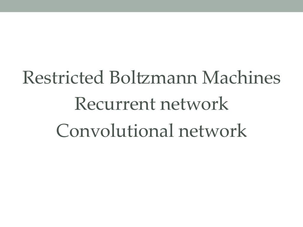 Restricted BolNmann Machines Recurrent network ...