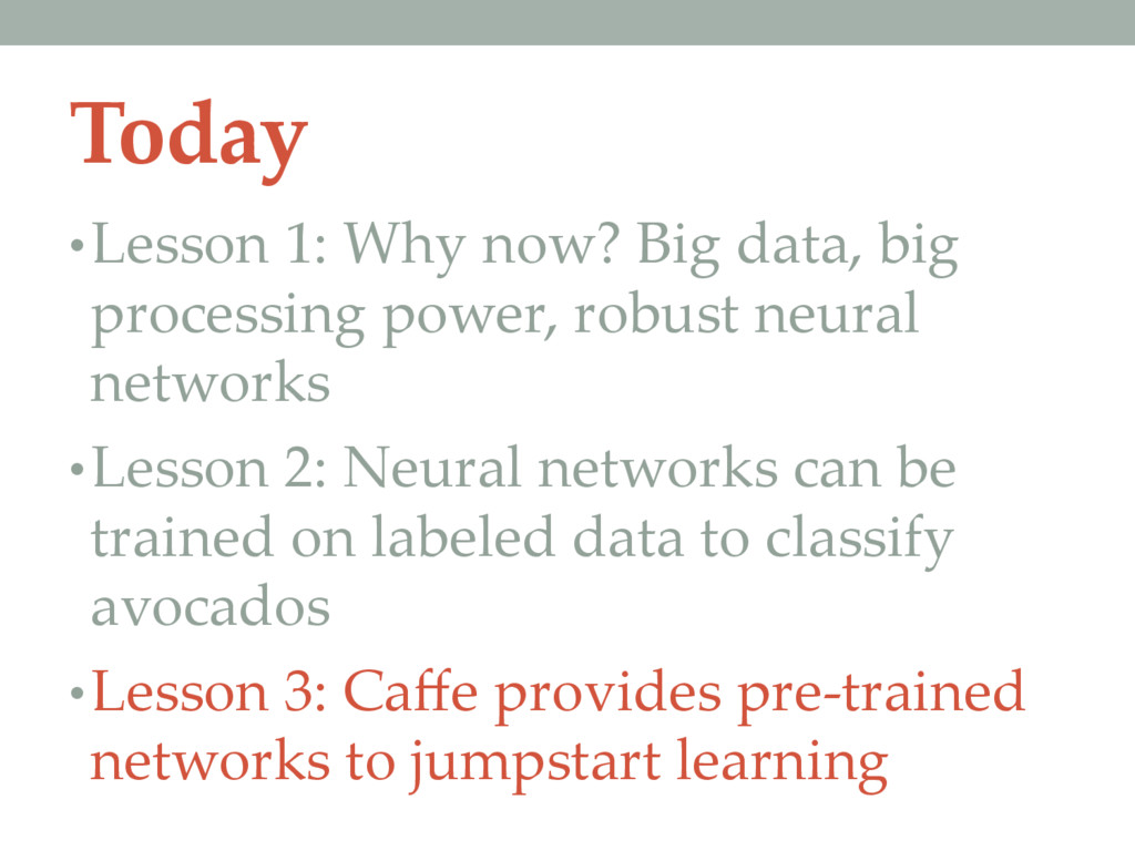 Today • Lesson 1: Why now? Big data, big proces...