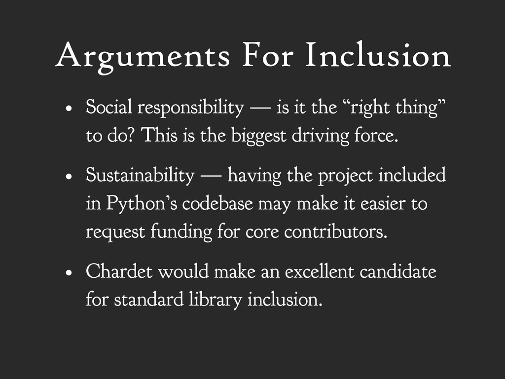 Arguments For Inclusion • Social responsibility...