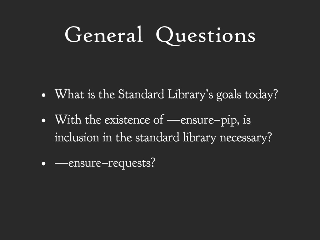 General Questions • What is the Standard Librar...