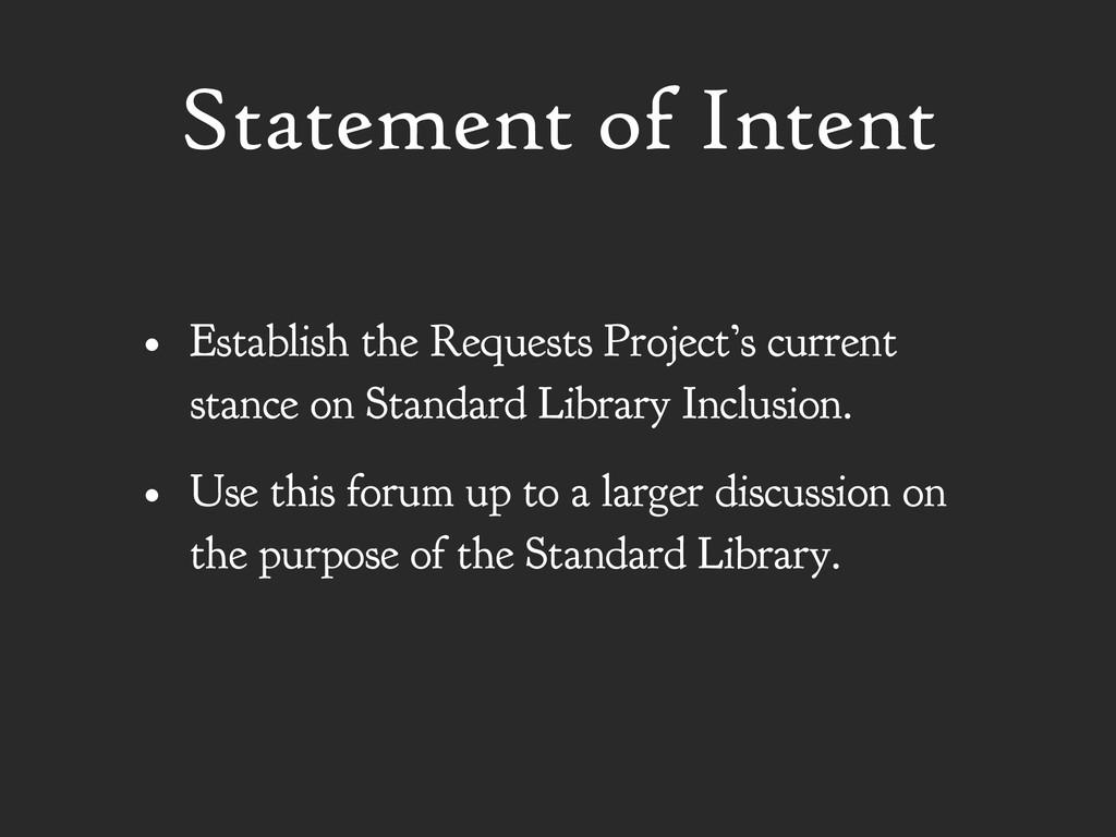 Statement of Intent • Establish the Requests Pr...