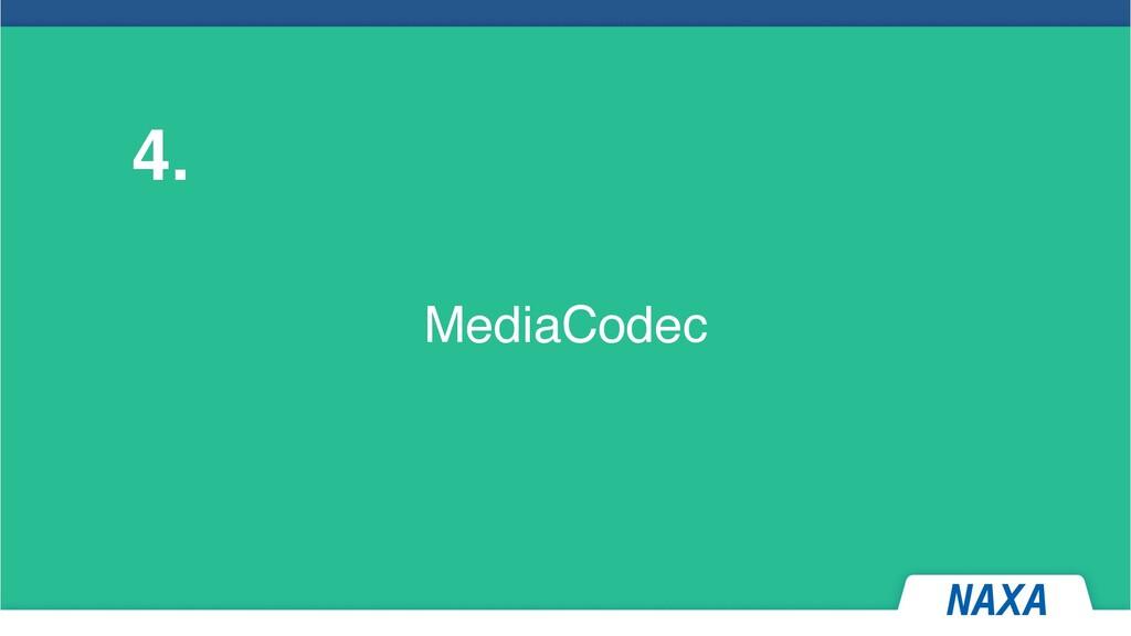 MediaCodec 4.