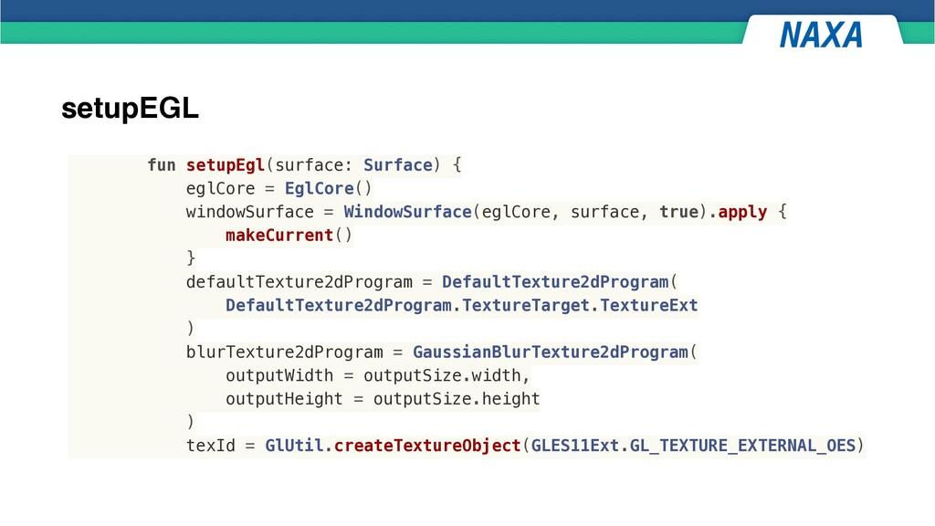 setupEGL fun setupEgl(surface: Surface) {   egl...