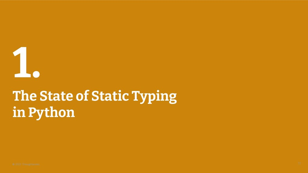 © 2021 Thoughtworks 1. The State of Static Typi...