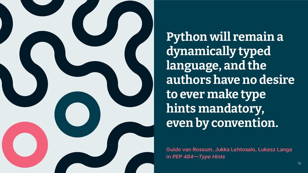 © 2021 Thoughtworks Python will remain a dynami...