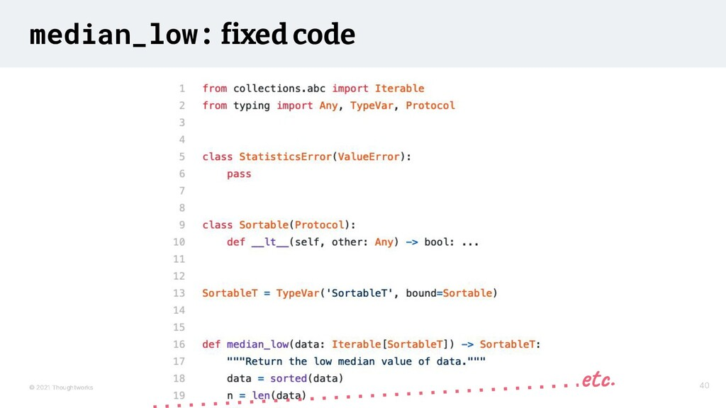 © 2021 Thoughtworks median_low: fixed code 40 4...
