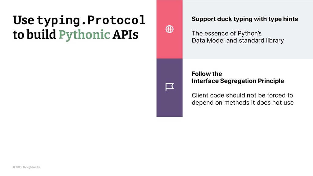 © 2021 Thoughtworks Support duck typing with ty...