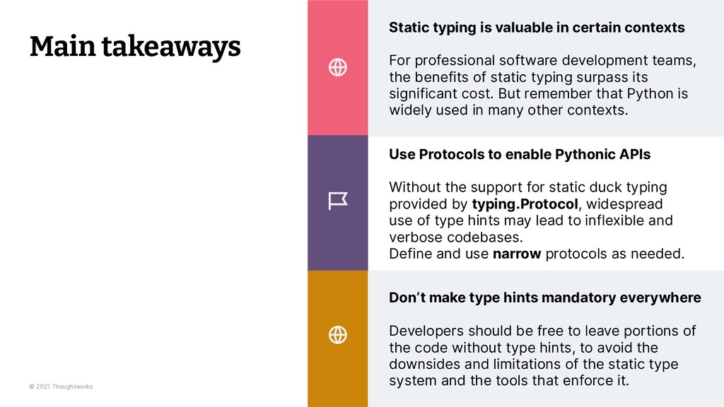 © 2021 Thoughtworks Static typing is valuable i...