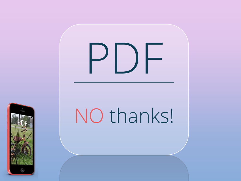 PDF NO thanks!