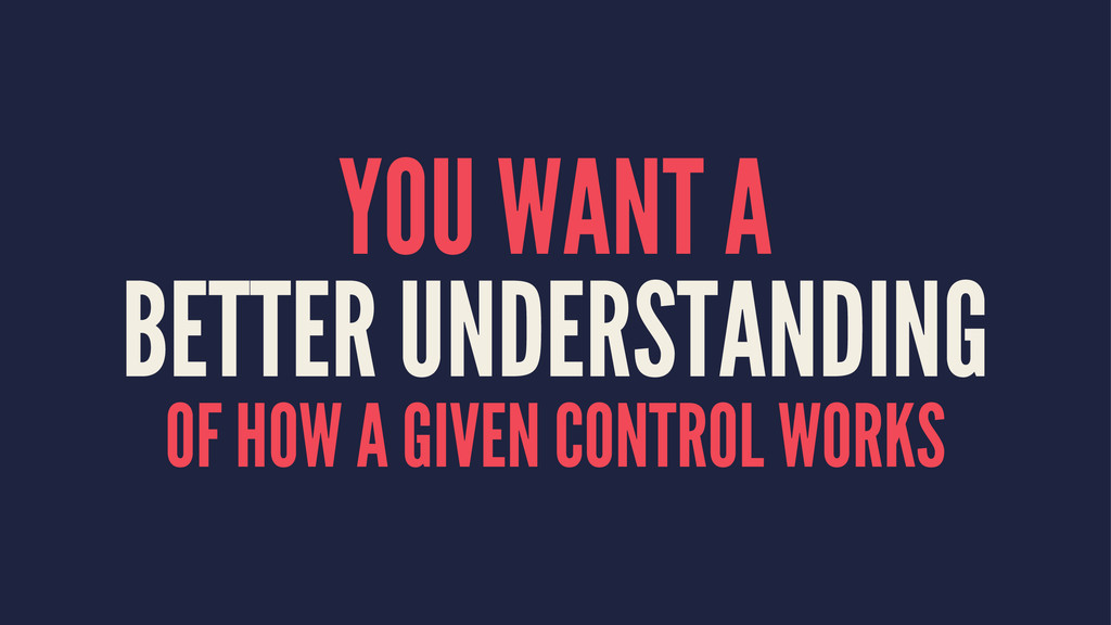 YOU WANT A BETTER UNDERSTANDING OF HOW A GIVEN ...