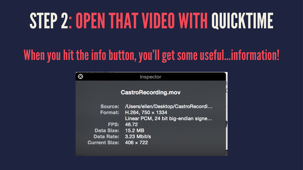 STEP 2: OPEN THAT VIDEO WITH QUICKTIME When you...