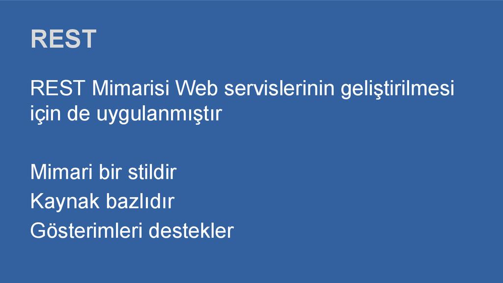 REST REST Mimarisi Web servislerinin geliştiril...