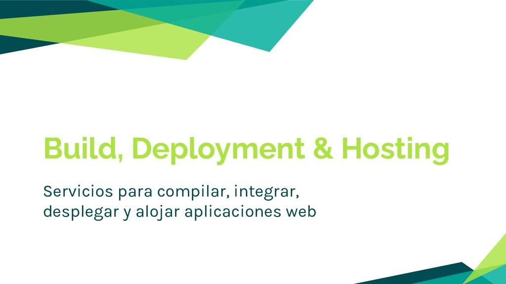 Build, Deployment & Hosting Servicios para comp...