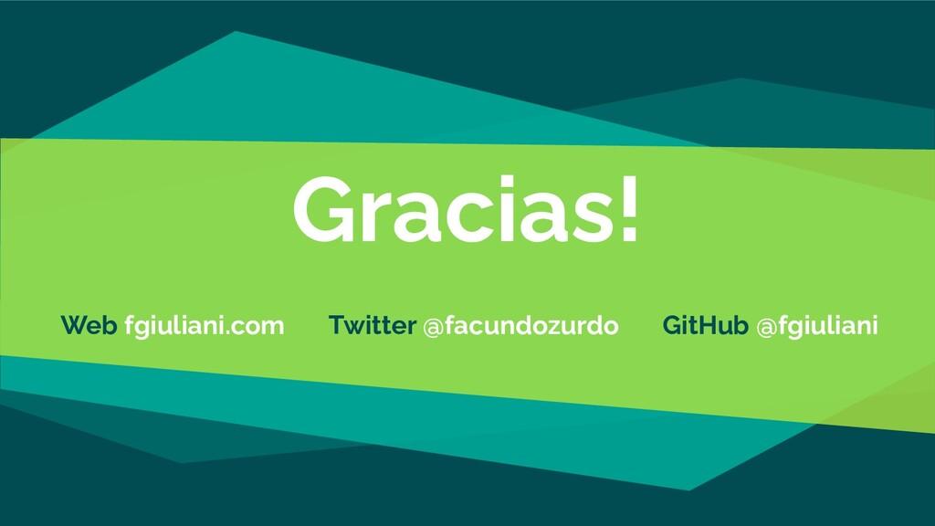 Gracias! Web fgiuliani.com Twitter @facundozurd...