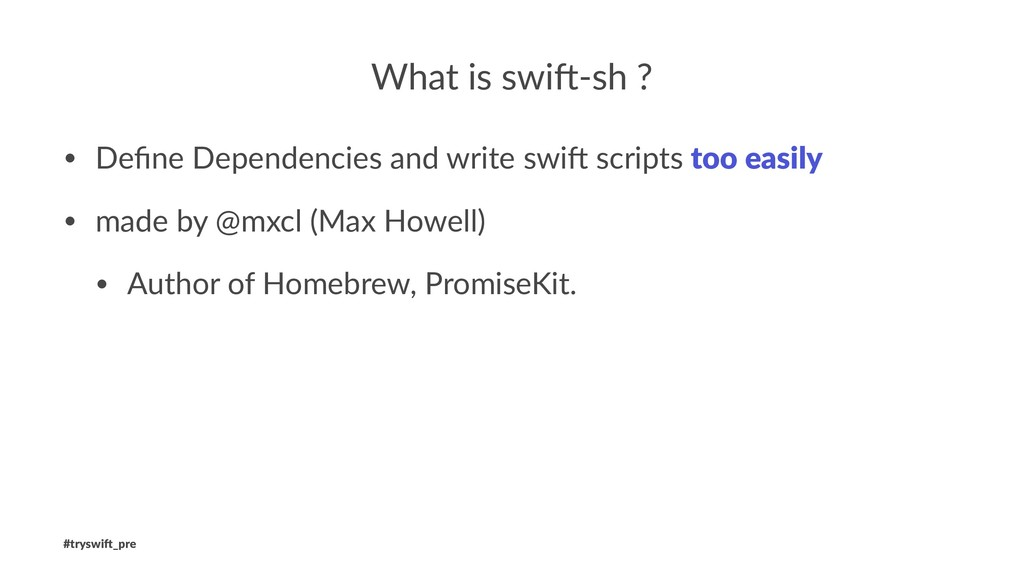 What is swi)-sh ? • Define Dependencies and writ...
