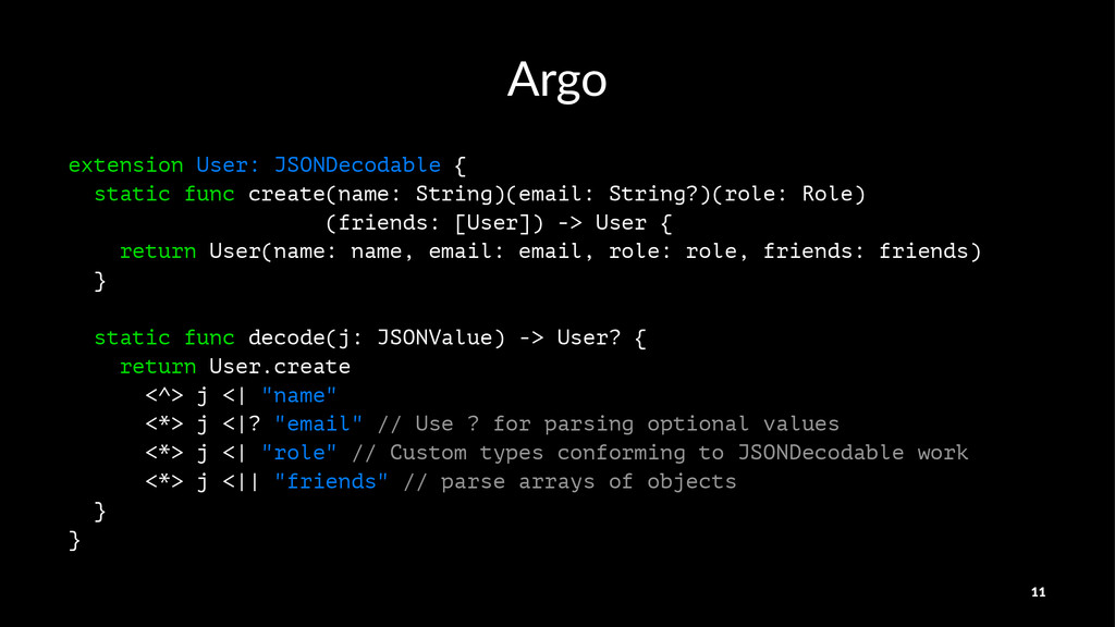 Argo extension User: JSONDecodable { static fun...