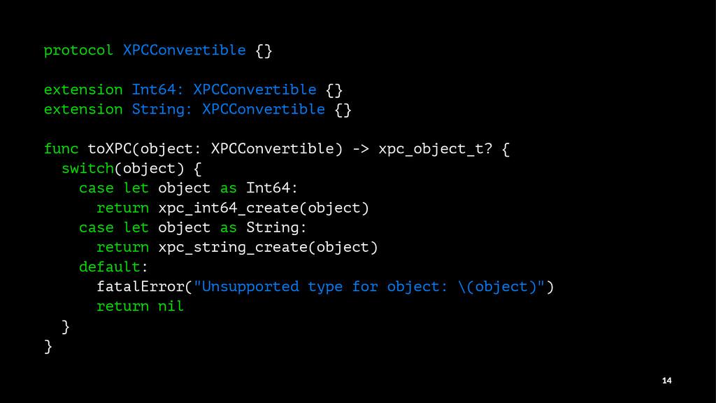 protocol XPCConvertible {} extension Int64: XPC...