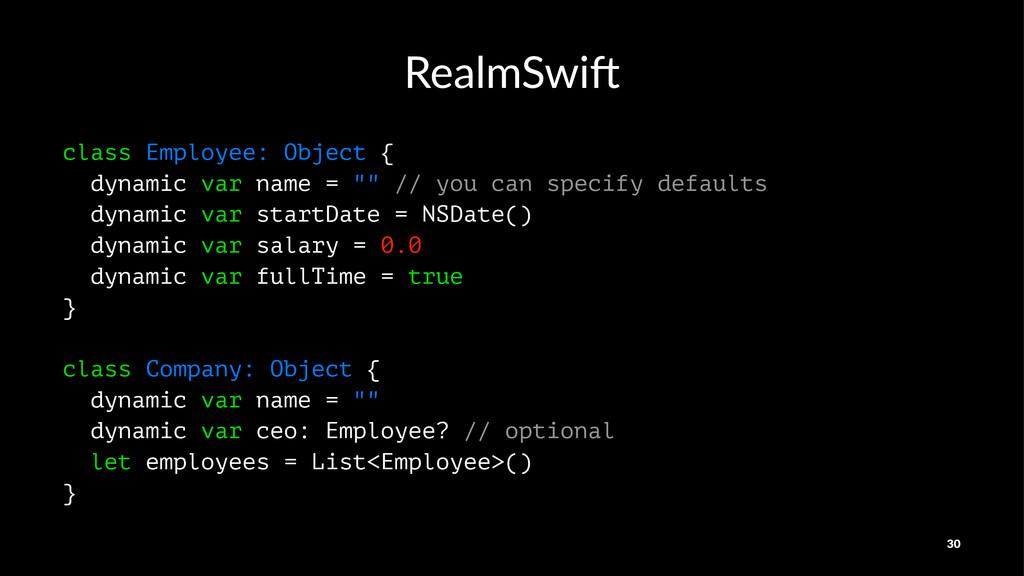 RealmSwi) class Employee: Object { dynamic var ...