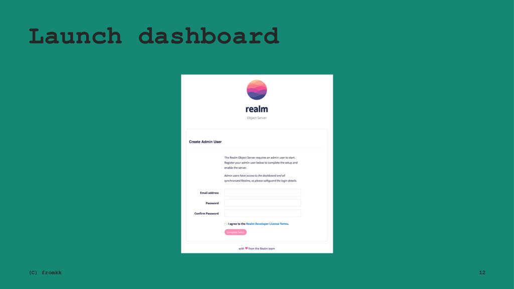 Launch dashboard (C) fromkk 12