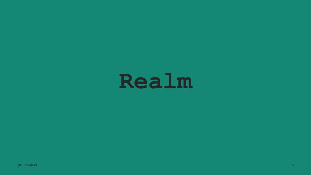 Realm (C) fromkk 5