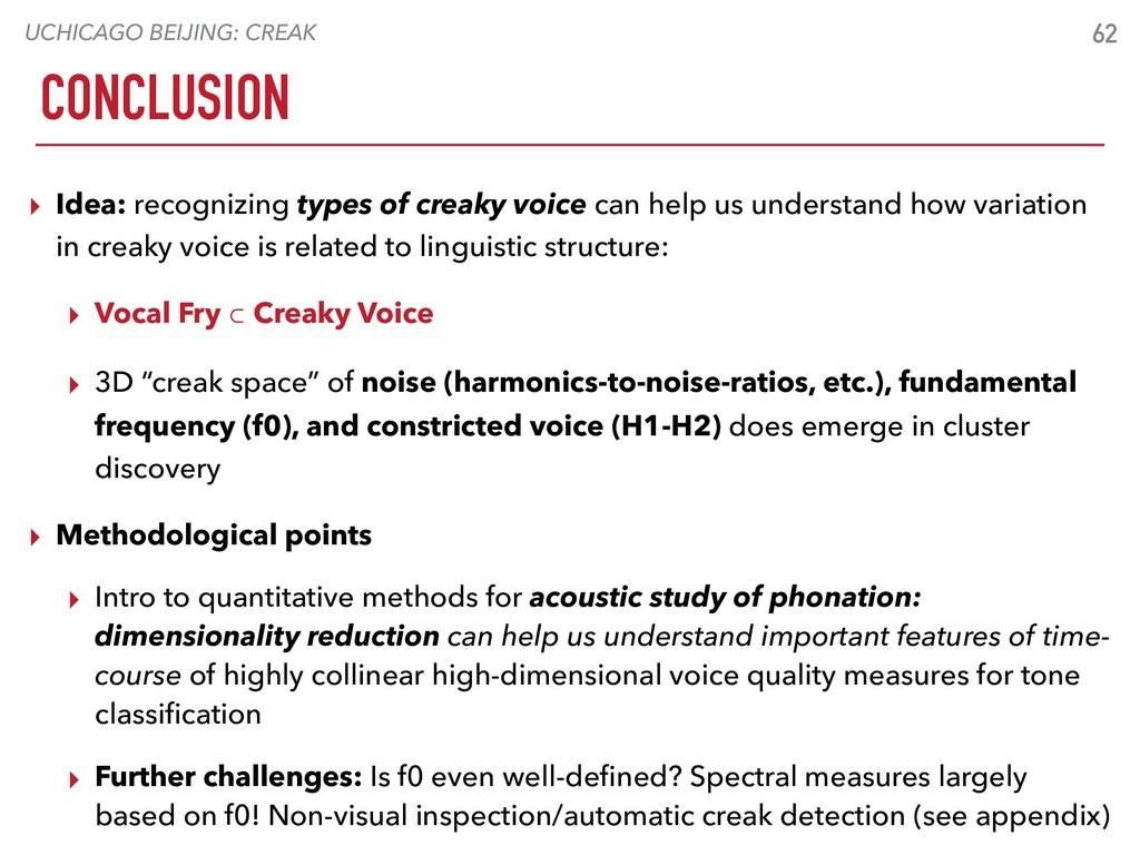 UCHICAGO BEIJING: CREAK CONCLUSION 62 ▸ Idea: r...