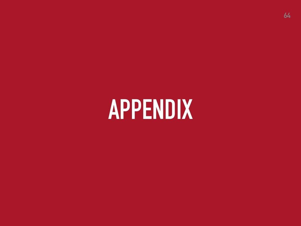 APPENDIX 64