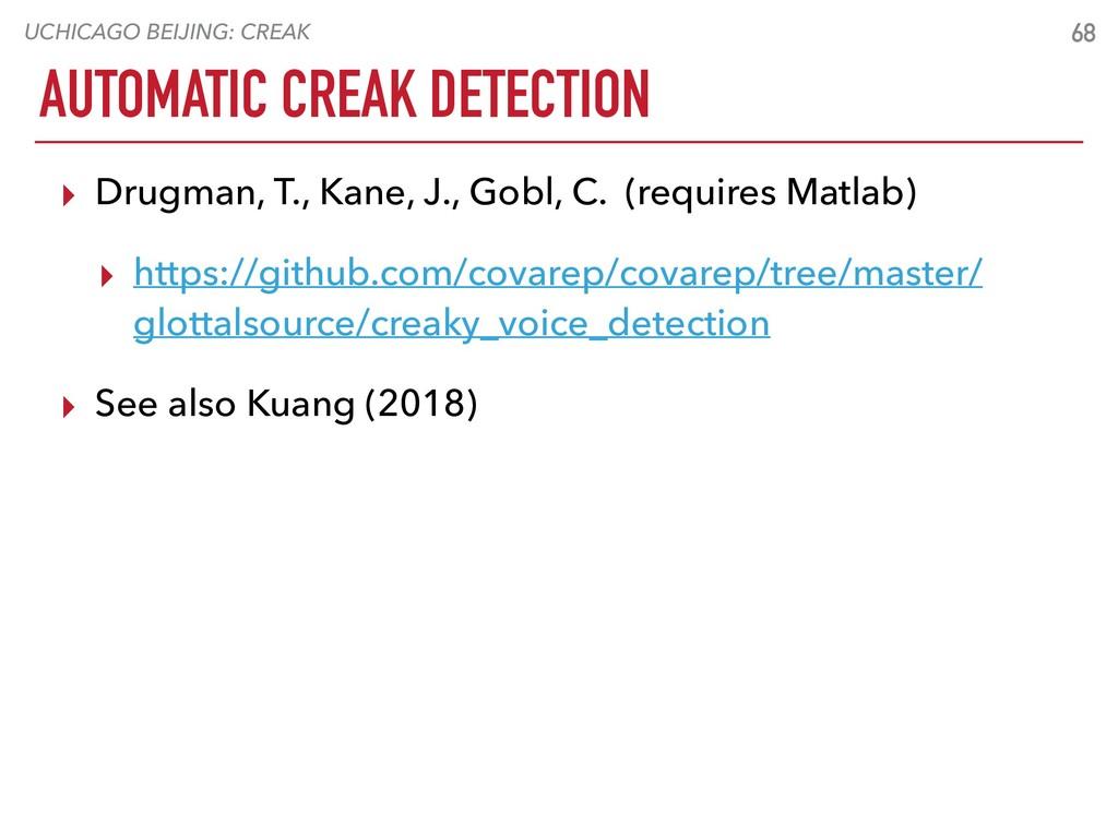 UCHICAGO BEIJING: CREAK AUTOMATIC CREAK DETECTI...