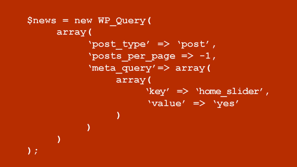 $news = new WP_Query( array( 'post_type' => 'po...