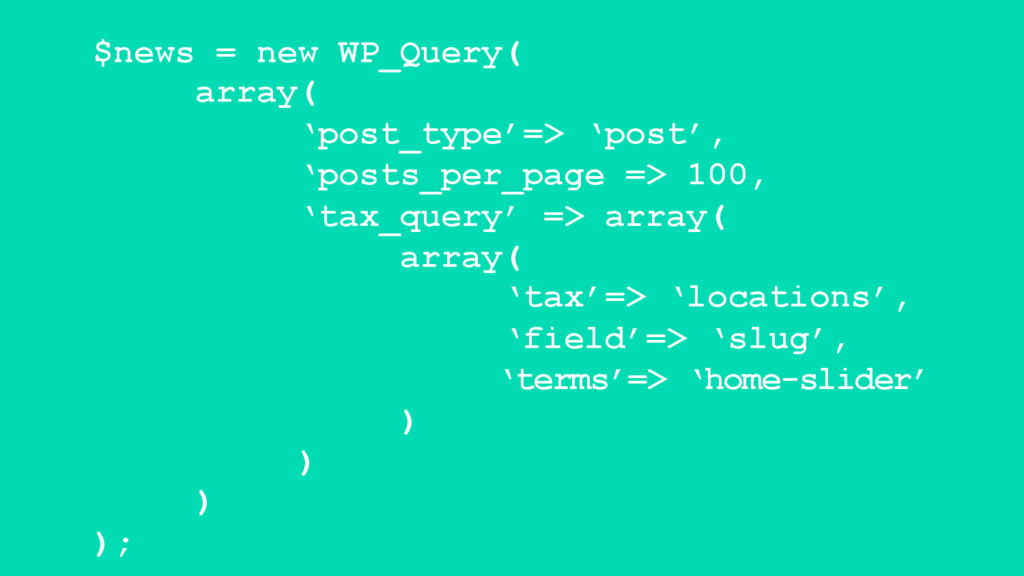 $news = new WP_Query( array( 'post_type'=> 'pos...