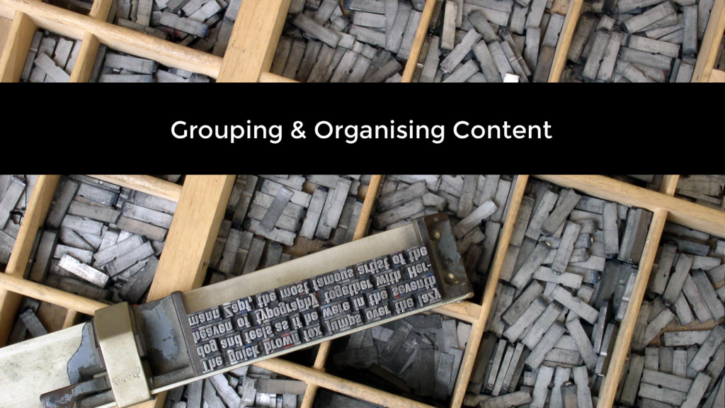 Grouping & Organising Content