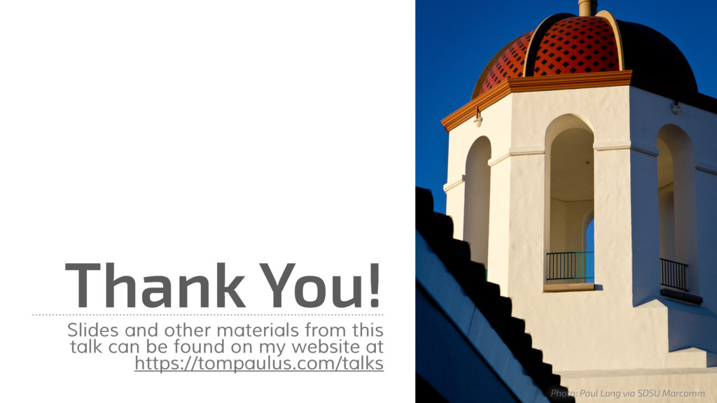 Thank You! Slides and other materials from this...