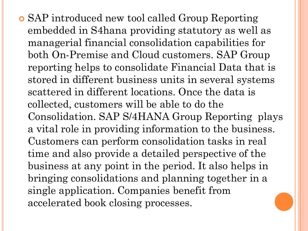  SAP introduced new tool called Group Reportin...