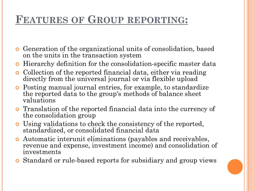 FEATURES OF GROUP REPORTING:  Generation of th...